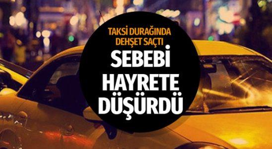 Kayseri'de taksi durağına gelen baba korku saçtı