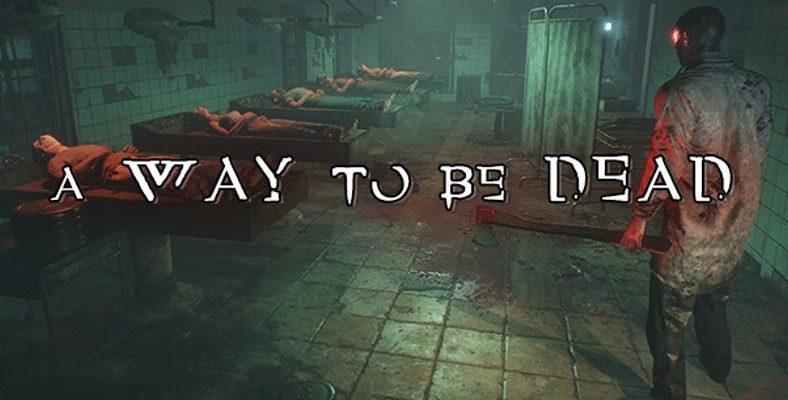 Türk Yapımı Korku Oyunu A Way To Be Dead, Steam'de Erken Erişime Açılıyor